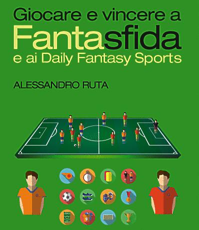 Alessandro Ruta - Giocare e vincere a Fantasfida - Apogeo Edizioni